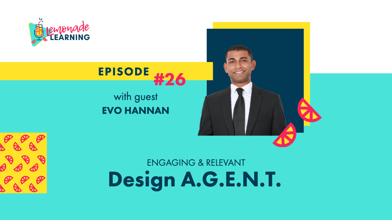 Episode 26 of the Lemonade Learning podcast features global educator Evo Hannan
